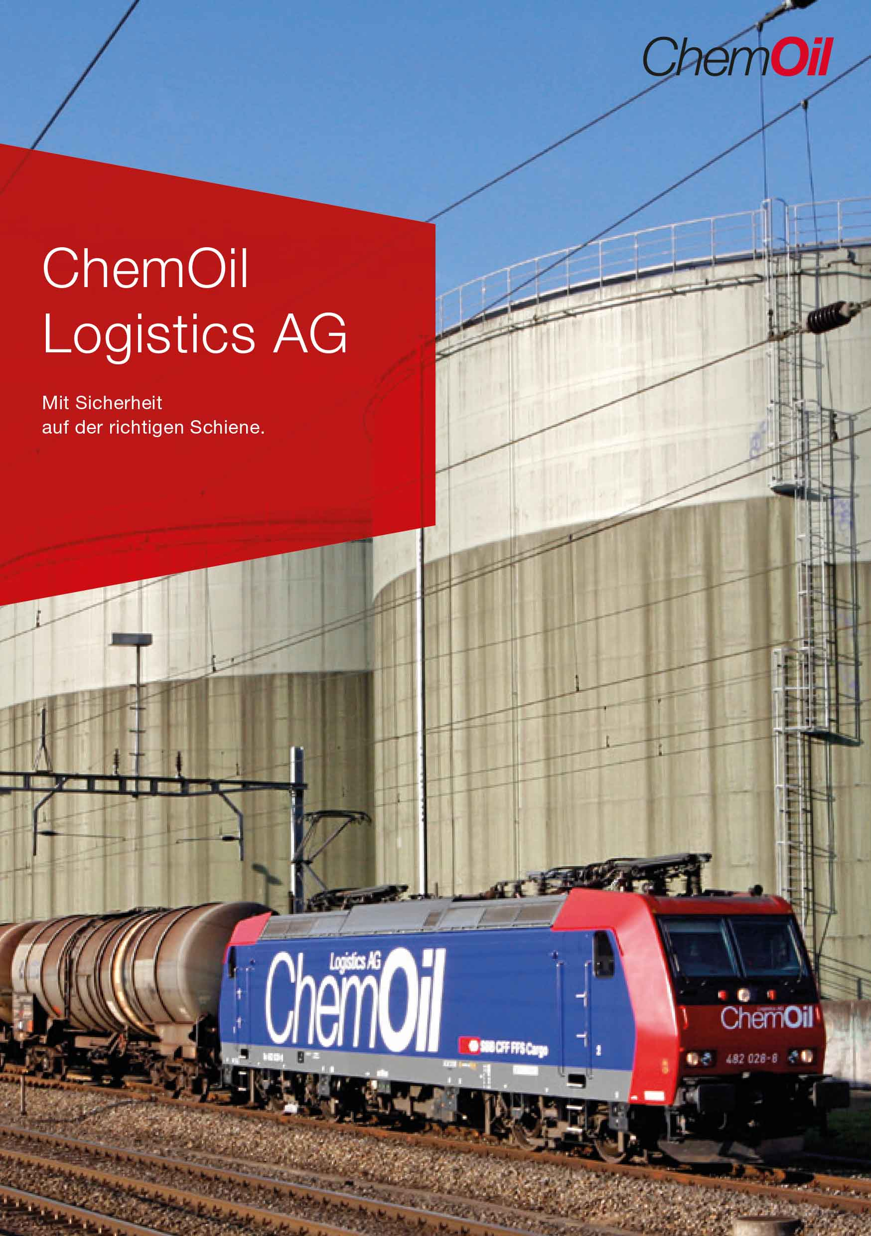 ChemOil Logistics AG – Chemoil Broschüre | Block, Trains, Fleet, ChemLink, Transport, Gütermengen, Züge, internationale Koordination, Fachwissen